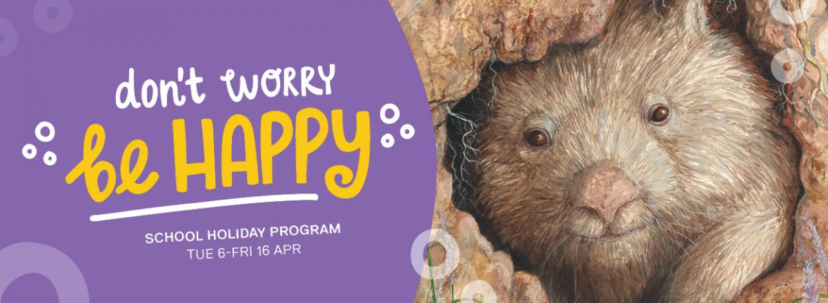 Don't Worry, be happy school holiday program