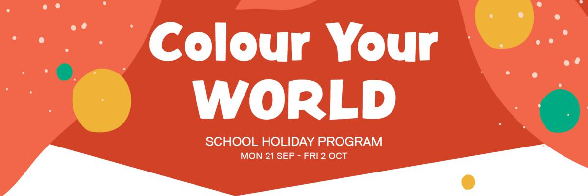 Colour Your Worl School Holiday Program Monday 21 September - Friday 2 October 2020