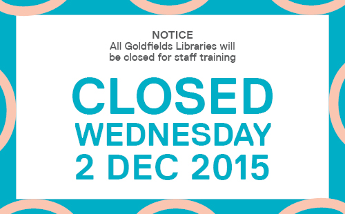 All Goldfields Libraries will be closed on Wednesday 2 December